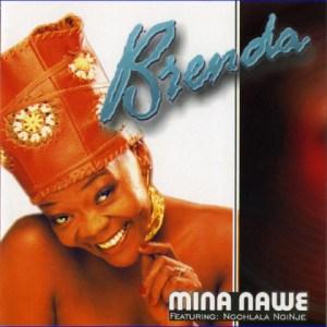 Mina Nawe BY Brenda Fassie